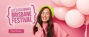 Brisbane Festival Celebratory Deals
